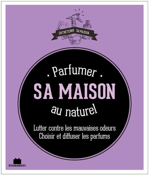 PARFUMER SA MAISON AU NATUREL