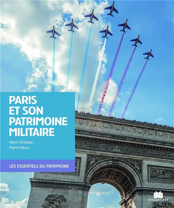 PARIS ET SON PATRIMOINE MILITAIRE