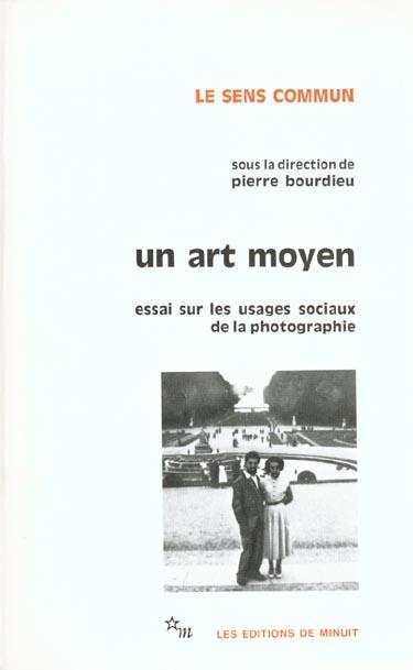 UN ART MOYEN ESSAI SUR LES USAGES SOCIAUX DE LA PHOTOGRAPHIE