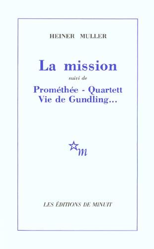 LA MISSION [IVRY-SUR-SEINE, THEATRE DES QUARTIERS D'IVRY, 21 AVRIL 1982] - (SUIVI DE) PROMETHEE [PAR