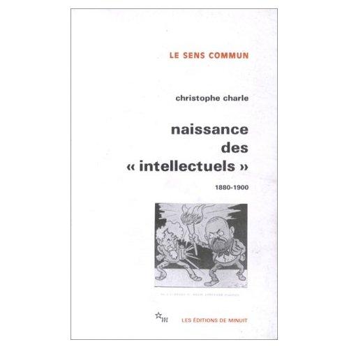 """NAISSANCE DES """"INTELLECTUELS"""" 1880-1900"""