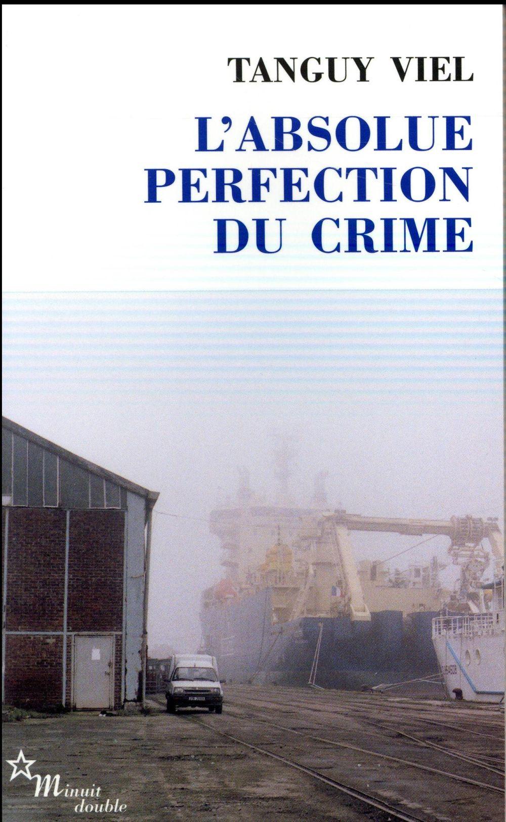 L ABSOLUE PERFECTION DU CRIME