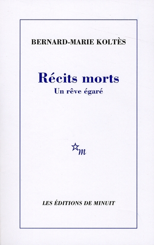 RECITS MORTS UN REVE EGARE