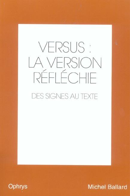VERSUS : LA VERSION REFLECHIE - DES SIGNES AU TEXTE