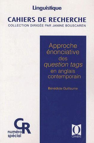 APPROCHE ENONCIATIVE DES QUESTION TAGS EN ANGLAIS CONTEMPORAIN