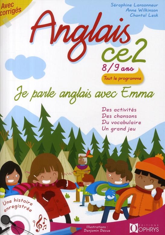 JE PARLE ANGLAIS AVEC EMMA - ANGLAIS CE2 - AVEC CORRIGES