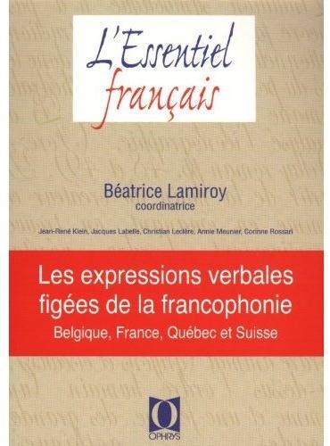 LES EXPRESSIONS VERBALES FIGEES DE LA FRANCOPHONIE