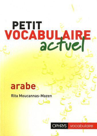 PETIT VOCABULAIRE ACTUEL : ARABE