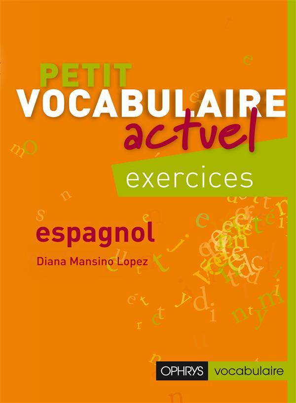 PETIT VOCABULAIRE ACTUEL : ESPAGNOL EXERCICES