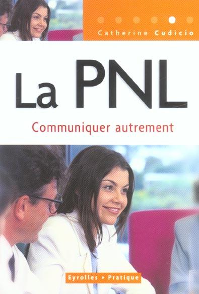 LA PNL. COMMUNIQUER AUTREMENT