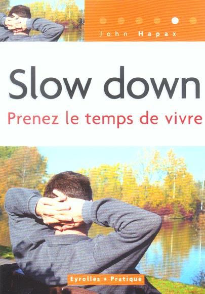 SLOW DOWN PRENEZ LE TEMPS DE VIVRE
