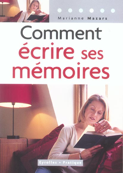 COMMENT ECRIRE SES MEMOIRES