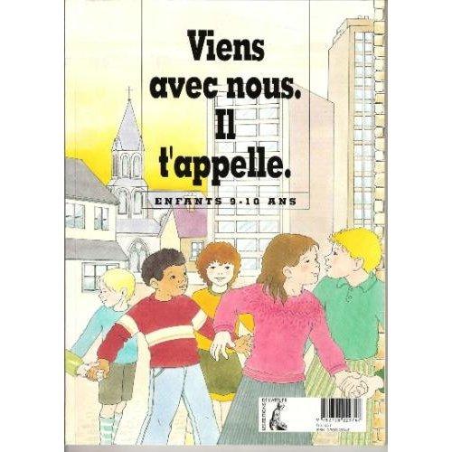 VIENS AVEC NOUS IL T'APPELLE - JEUNE - 9/10 ANS