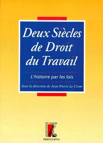 DEUX SIECLES DE DROIT DU TRAVAIL