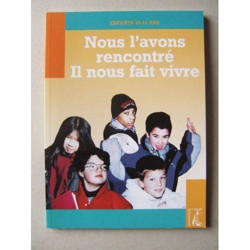 NOUS L'AVONS RENCONTRE - JEUNE- 10-11 ANS (NED)