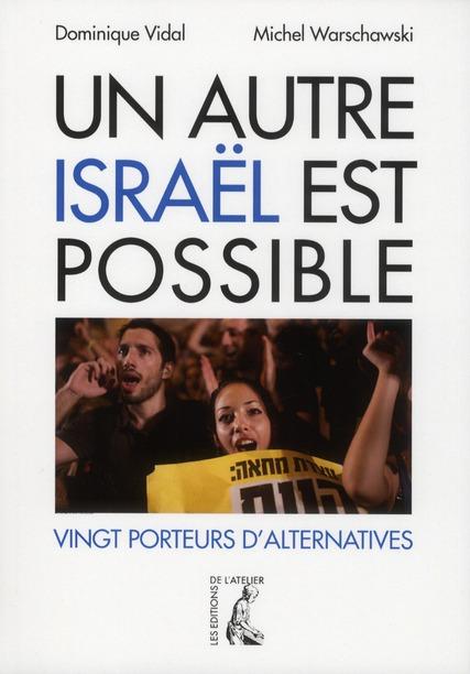 UN AUTRE ISRAEL EST POSSIBLE VINGT PORTEURS D'INITIATIVES
