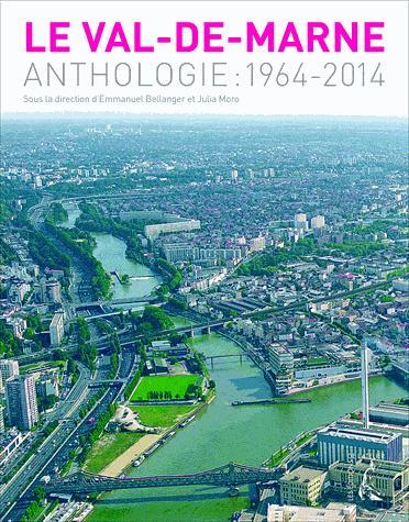 LE VAL-DE-MARNE ANTHOLOGIE, 1964-2014