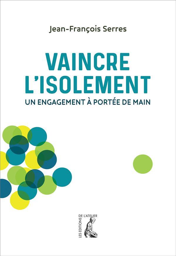 VAINCRE L'ISOLEMENT - UN ENGAGEMENT A PORTEE DE MAIN