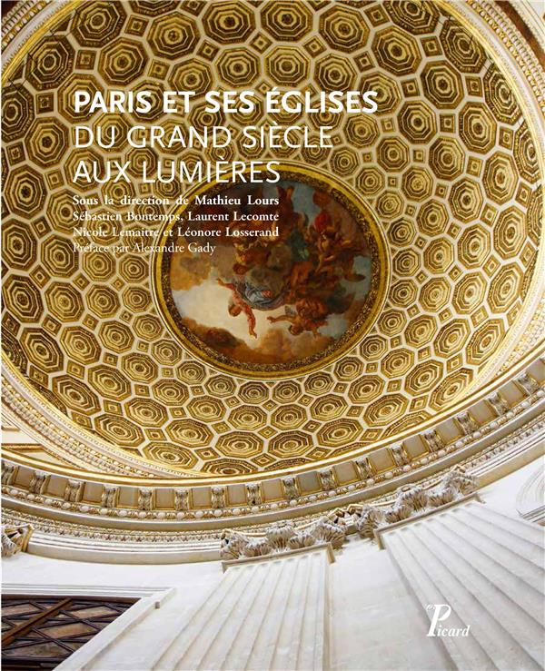 PARIS ET SES EGLISES DU GRAND SIECLE AUX LUMIERES