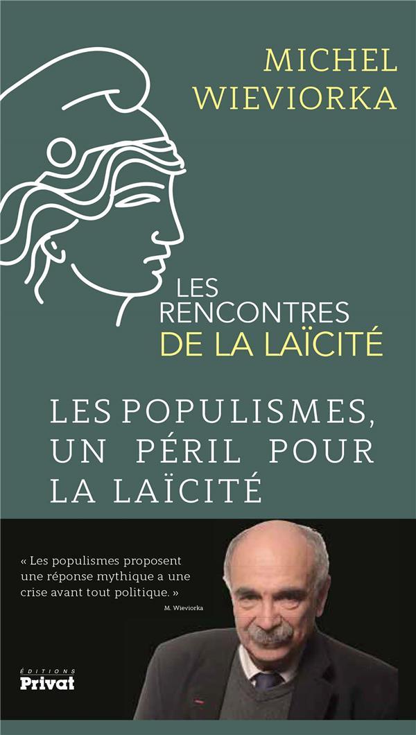 LES RENCONTRES DE LA LAICITE - LES POPULISMES, UN PERIL POUR LA LAICITE