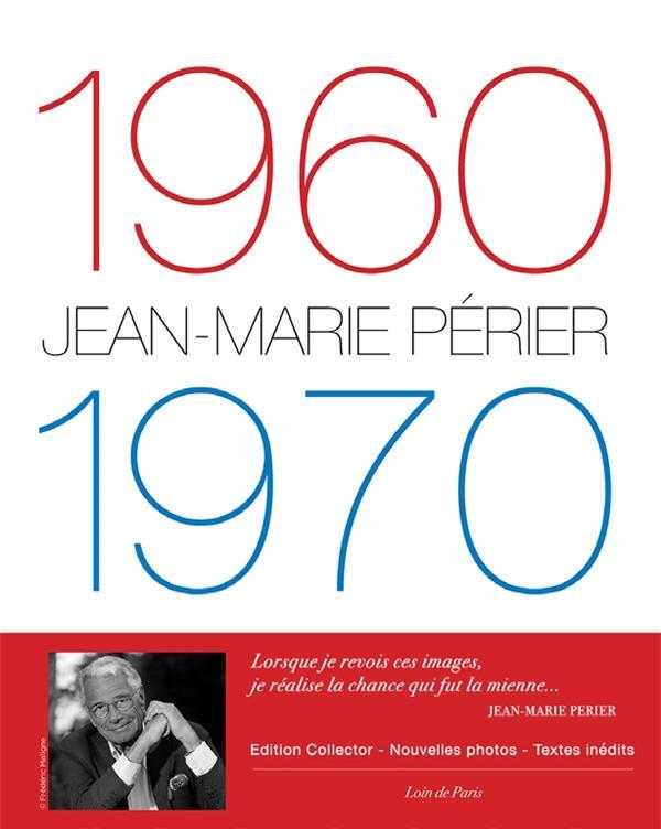 1960-1970 JEAN-MARIE PERIER - NOUVELLE EDITION
