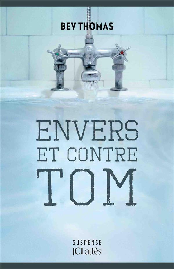 ENVERS ET CONTRE TOM