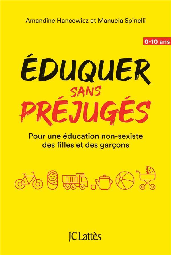 EDUQUER SANS PREJUGES - POUR UNE EDUCATION NON-SEXISTE DES FILLES ET DES GARCONS