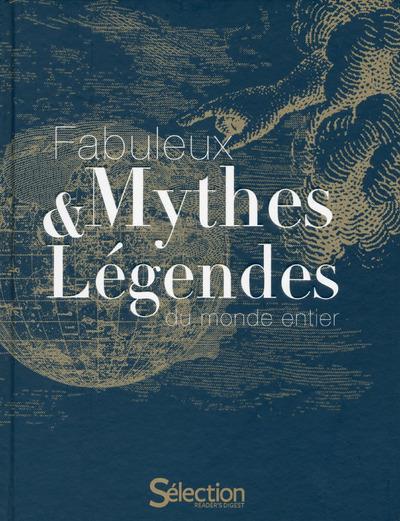 FABULEUX MYTHES & LEGENDES DU MONDE ENTIER
