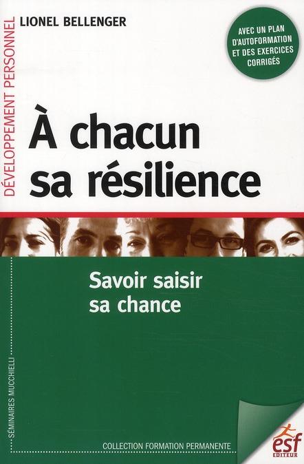A CHACUN SA RESILIENCE