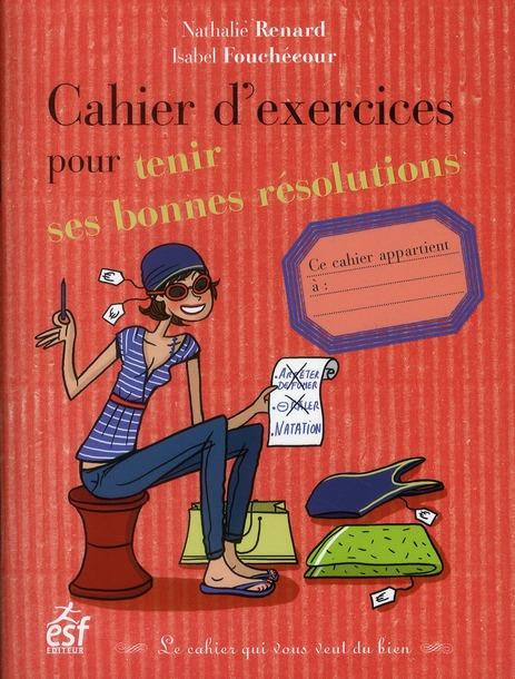 CAHIER D EXERCICES POUR TENIR SES BONNES RESOLUTIONS