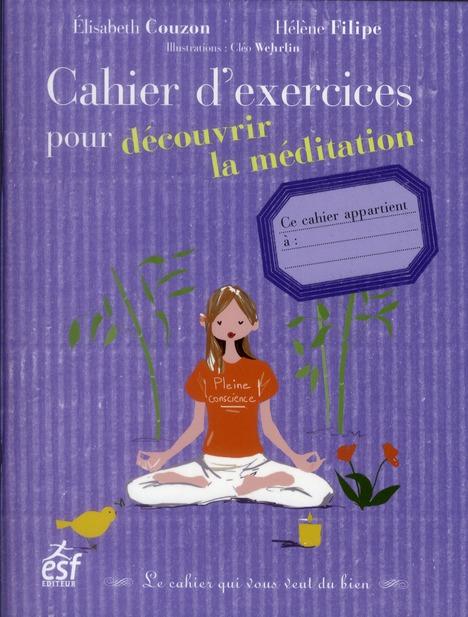 CAHIER D EXERCICES POUR DECOUVRIR LA MEDITATION