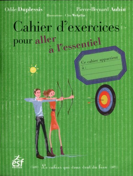 CAHIER D EXERCICES POUR ALLER A L ESSENTIEL