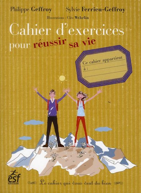 CAHIER D EXERCICES POUR REUSSIR SA VIE