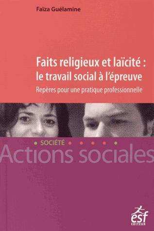FAITS RELIGIEUX ET LAICITE LE TRAVAIL SOCIAL A L EPREUVE