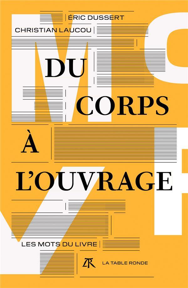 DU CORPS A L'OUVRAGE - LES MOTS DU LIVRE