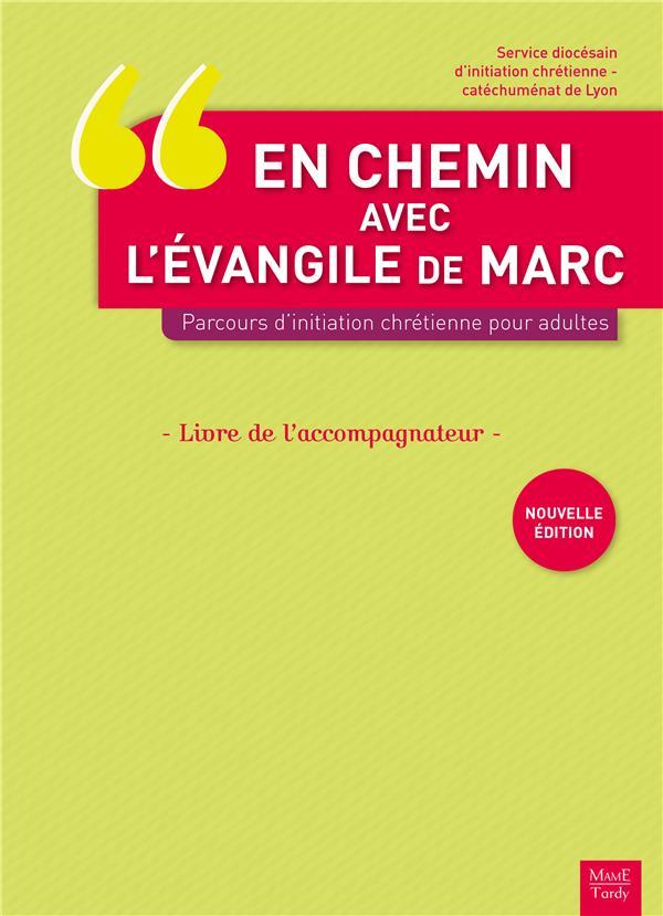 EN CHEMIN AVEC L'EVANGILE DE MARC.PARCOURS D'INITATION CHRETIENNE POUR ADULTES.LIVRE DE L'ACCOMPAGNA