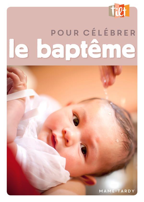 POUR CELEBRER LE BAPTEME NE