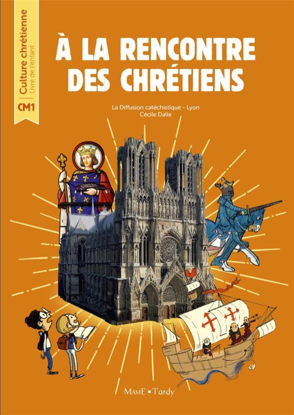 A LA RENCONTRE DES CHRETIENS LIVRE DE L'ENFANT CM1