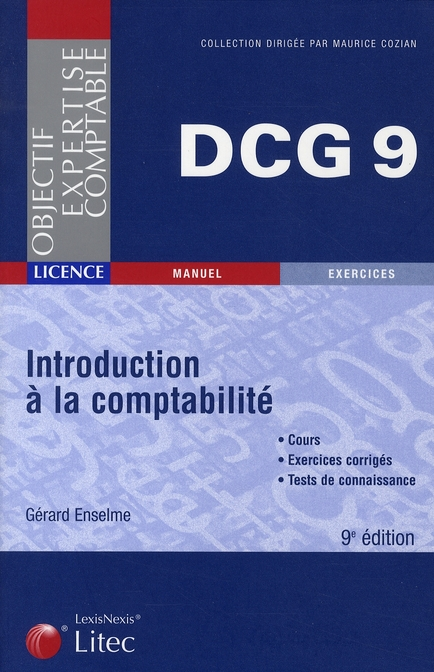 INTRODUCTION A LA COMPTABILITE. COURS, EXERCICES CORRIGES, TESTS DE CONNAISSANCE. LICENCE