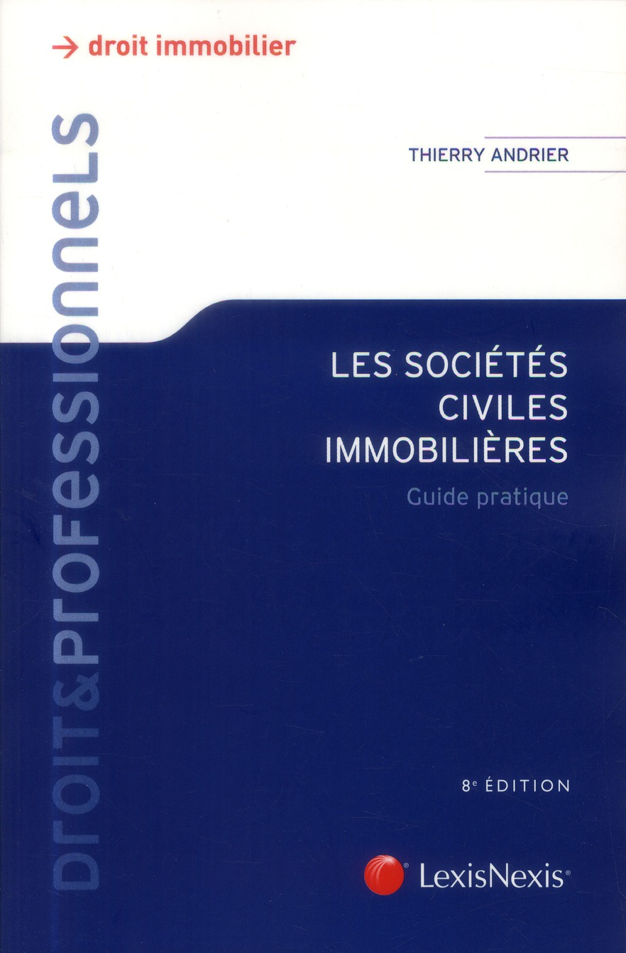 LES SOCIETES CIVILES IMMOBILIERES. GUIDE PRATIQUE