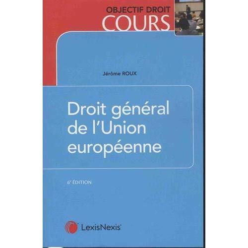 DROIT GENERAL DE L UNION EUROPEENNE