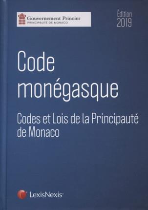 CODE MONEGASQUE 2019 - CODES ET LOIS DE LA PRINCIPAUTE DE MONACO