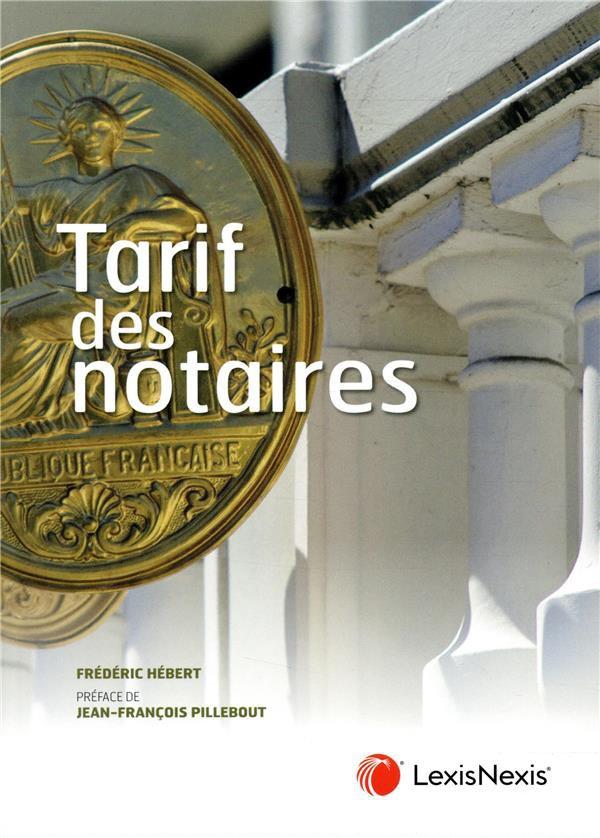 TARIF DES NOTAIRES - PREFACE DE JEAN-FRANCOIS PILLEBOUT