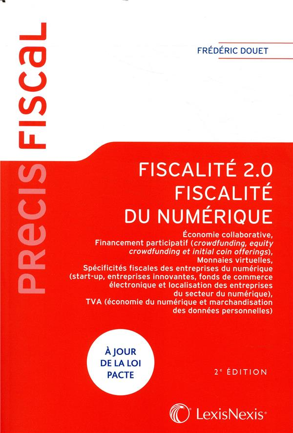 FISCALITE 2.0  FISCALITE DU NUMERIQUE - A JOUR DE LA LOI PACTE