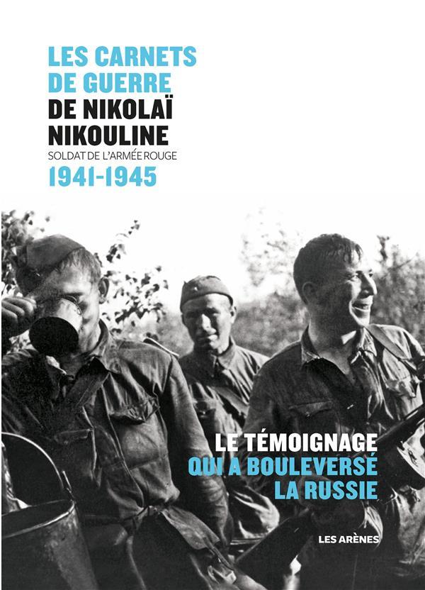 CARNETS DE GUERRE DE NIKOLAI NIKOULINE