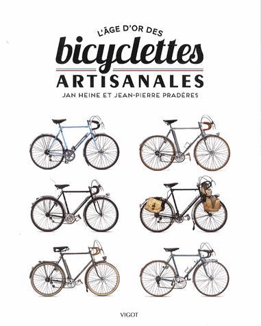 L AGE D OR DES BICYCLETTES ARTISANALES