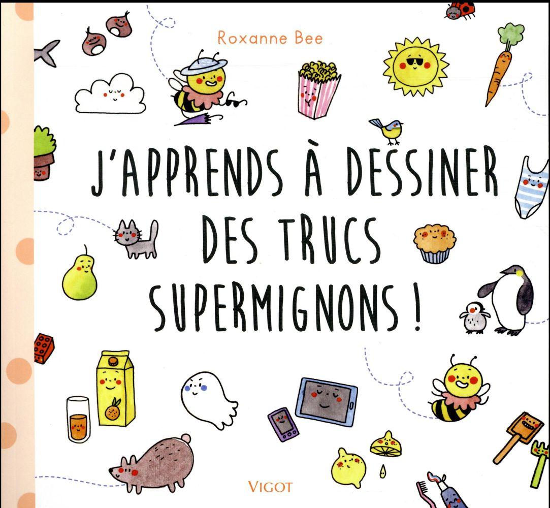 J'APPRENDS A DESSINER DES TRUCS SUPERMIGNONS !