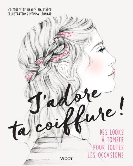 J ADORE TA COIFFURE - DES LOOKS A TOMBER POUR TOUTES LES OCCASIONS