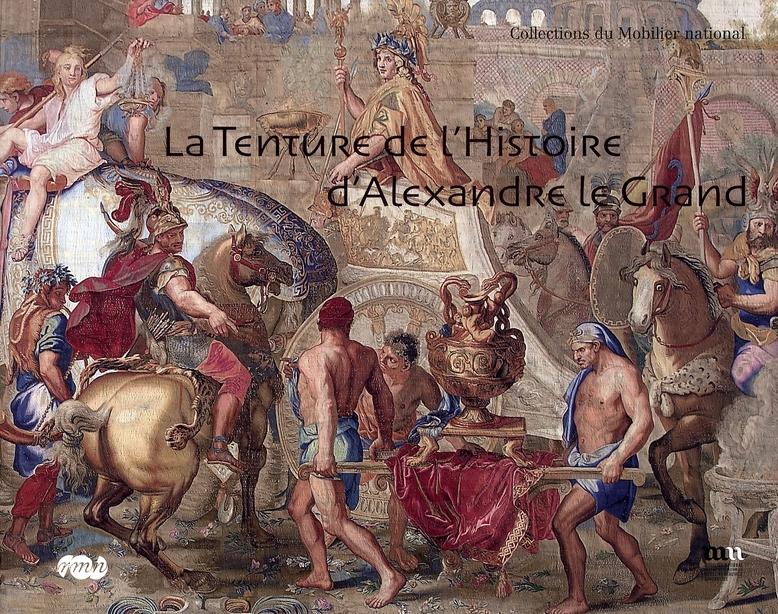 LA TENTURE  DE L HISTOIRE D ALEXANDRE LE GRAND.