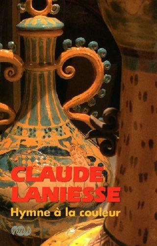 CLAUDE LANIESSE HYMNE A LA  COULEUR.